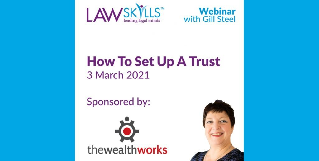LawSkills Webinar for Setting Up A Trust on 3 March